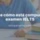 Conoce cómo está compuesto el examen IELTS (2)