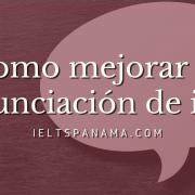 Como mejorar tu pronunciación de inglés ielts panama